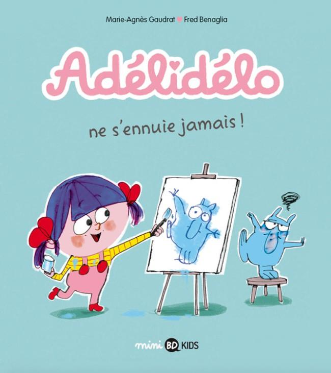 Couverture de Adélidélo -2- Ne s'ennuie jamais !