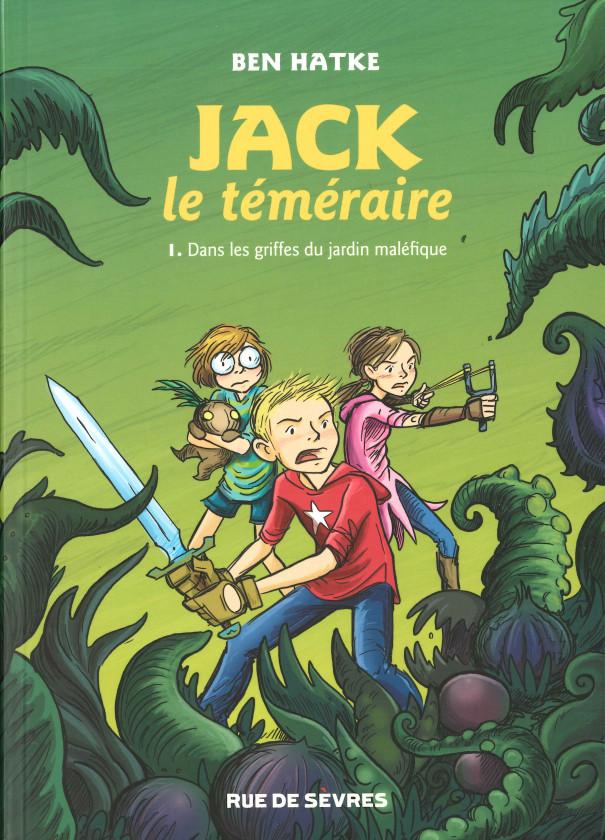 Couverture de Jack le téméraire -1- Dans les griffes du jardin maléfique