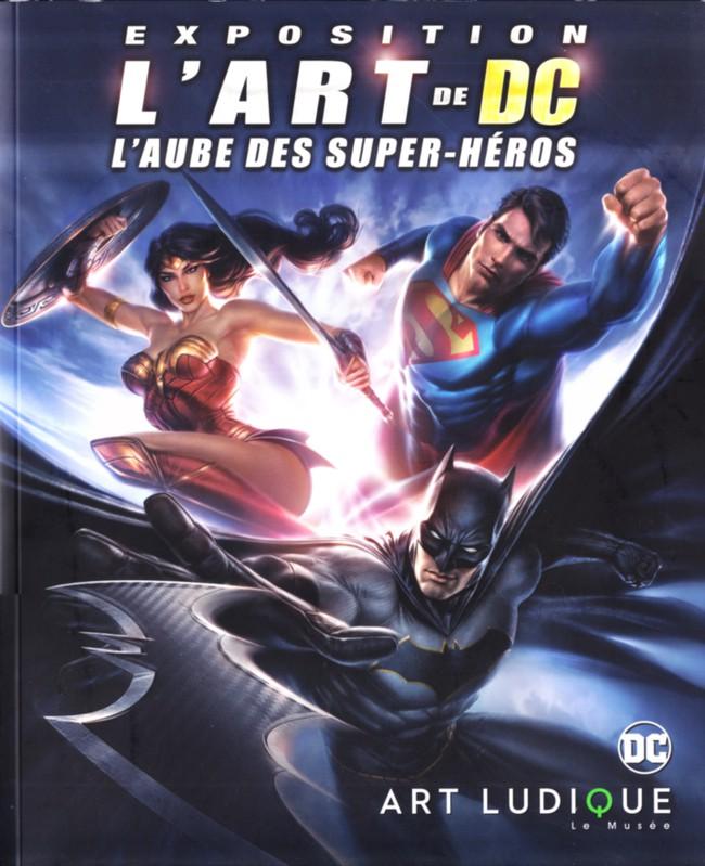 Couverture de (Catalogues) Expositions - Exposition L'Art de DC - L'Aube des super-héros