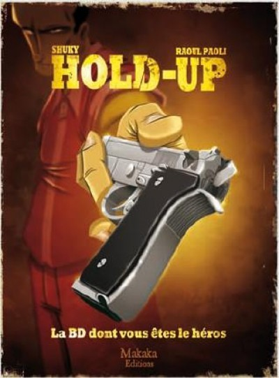 Couverture de Hold-up -HS- Hold-up - La BD dont vous êtes le héros