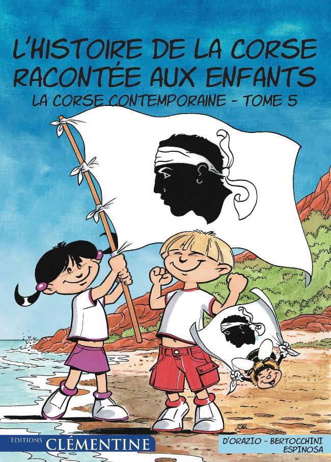 Couverture de L'Histoire de la Corse racontée aux enfants -5- La Corse contemporaine