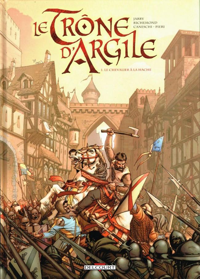 Couverture de Le trône d'Argile -1- Le chevalier à la hache