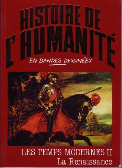 histoire de l humanit 233 en bandes dessin 233 es 28 les temps modernes ii la renaissance