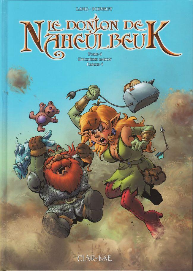 Donjon de Naheulbeuk BD tomes 6 . Deuxi�me saison, partie 4