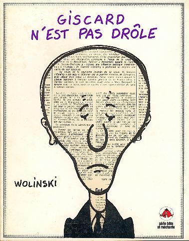Wolinski  Tome Giscard n'est pas drôle