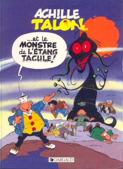 Couverture de Achille Talon -40- Achille Talon et le monstre de l'Étang Tacule !