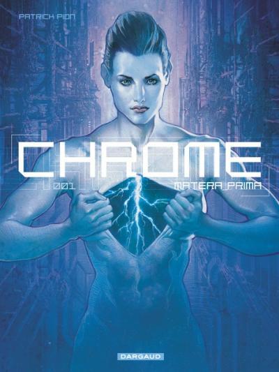 Chrome - Tome 1 - Matera prima