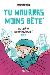 500x746 - Tu mourras moins bête (mais tu mourras quand même !) Quoi de neuf, docteur Moustache ?