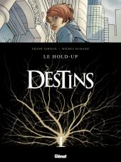 Destins -1- Le hold-up