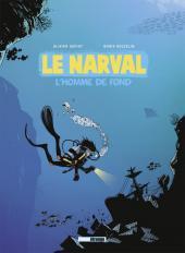 Le narval -1- L'homme de fond