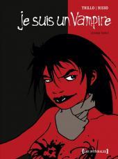 Je suis un Vampire -INT2- Intégrale - Seconde partie