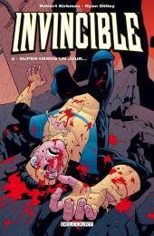Invincible -4- Super-héros un jour...
