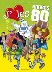 J'aime les années -22- J'aime les années 80 - Tome 2