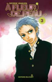 À fleur de peau (Asakura) -3- Tome 3