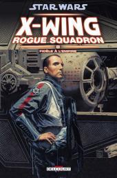 Star Wars - X-Wing Rogue Squadron (Delcourt) -8- Fidèle à l'Empire