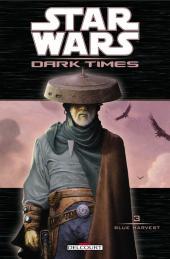 Star Wars - Dark Times -3- Blue Harvest