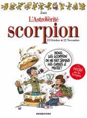 L'astrovérité -12- Scorpion : 23 Octobre - 22 Novembre