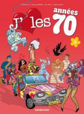 J'aime les années -13- J'aime les années 70 - Coucou, nous revoilou !