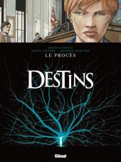 Destins -9- Le Procès