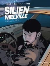 Silien Melville -2- Retour de manivelle