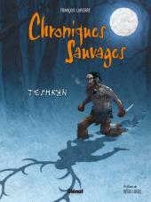 Chroniques Sauvages - Teshkan