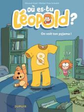 Où es-tu Léopold ? -1- On voit ton pyjama !