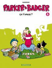 Parker & Badger -8- Ca t'amuse ?