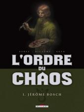 L'ordre du chaos -1- Jérôme Bosch