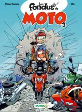 Les fondus de moto -3- Les fondus de moto 3