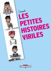 Les petites histoires viriles - Les Petites histoires viriles