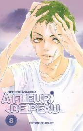 À fleur de peau (Asakura) -8- Tome 8