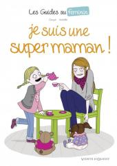 Les guides au féminin -3- Je suis une super maman !