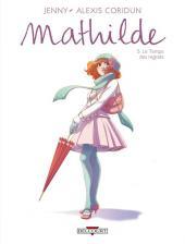 Mathilde -5- Le Temps des regrets