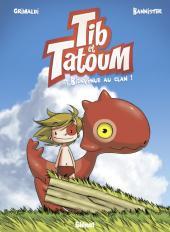 Tib et Tatoum -1- Bienvenue au clan !
