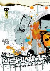 Ushijima - L'usurier de l'ombre -16- Tome 16