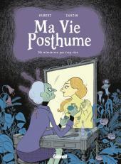 Ma Vie Posthume -1- Ne m'enterrez pas trop vite