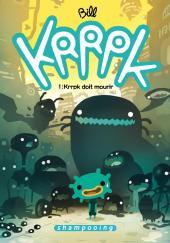 Krrpk -1- Krrpk doit mourir