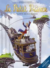 Le petit Prince - Les Nouvelles Aventures -10- La Planète des Wagonautes