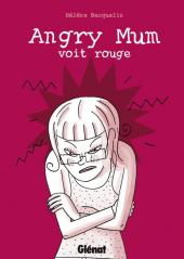 Angry Mum -2- Angry Mum voit rouge