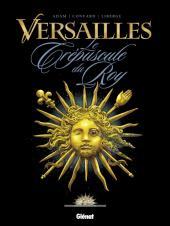 Versailles -1- Le crépuscule du Roy