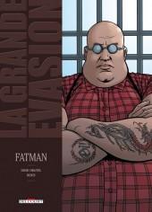 La grande évasion -4- Fatman