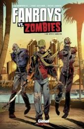 Fanboys vs. Zombies -2- Un appétit monstre
