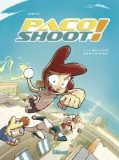 Paco Shoot ! -1- La meilleure équipe du monde