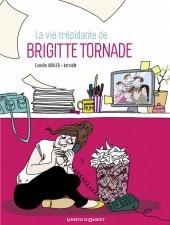 La vie trépidante de Brigitte Tornade - La Vie trépidante de Brigitte Tornade
