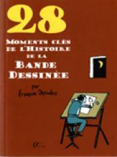Moments clés de... -1- 28 moments clés de l'histoire de la bande dessinée