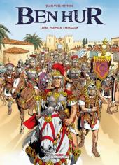 Ben Hur (Mitton) -1- Livre premier : Messala
