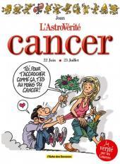 L'astrovérité -7- Cancer : 22 Juin - 22 Juillet