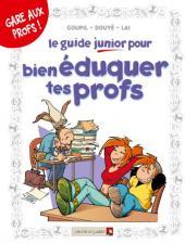 Les guides Junior -10- Le guide junior pour bien éduquer tes profs