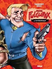 Raoul Fulgurex -INT- L'Intégrale