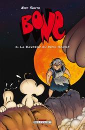 Bone (Delcourt, en couleurs) -6- La Caverne du Vieil Homme